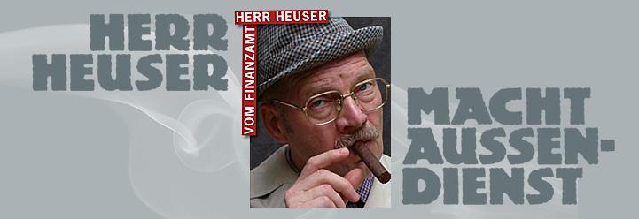 Herr Heuser macht Aussendienst