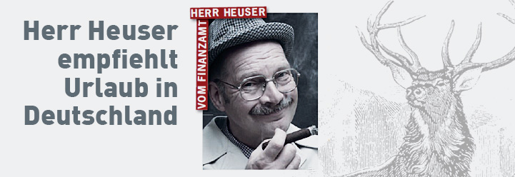 Herr Heuser empfiehlt Urlaub in Deutschland