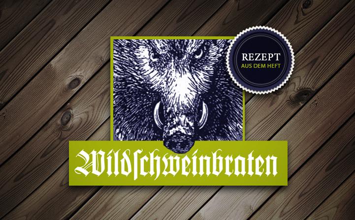 Wildschweinbraten: Waldpädagogenart
