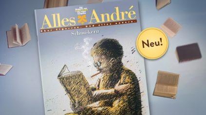 """Neue Ausgabe von Alles André: """"Schmökern"""""""