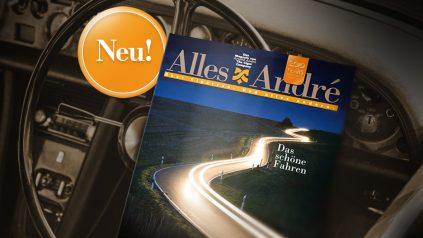 """""""Das schöne Fahren"""" ist das Thema der Ausgabe 1/2017 von Alles André"""